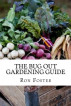 The Bug Out Gardening Guide: Growing Survival Garden Food When It Absolutely Matters by Ron Foster