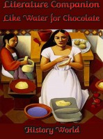 History World - Literature Companion: Like Water for Chocolate