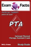 Shelly Strauss - Exam Facts PTA Certified Physical Therapist Assistant Exam Study Guide