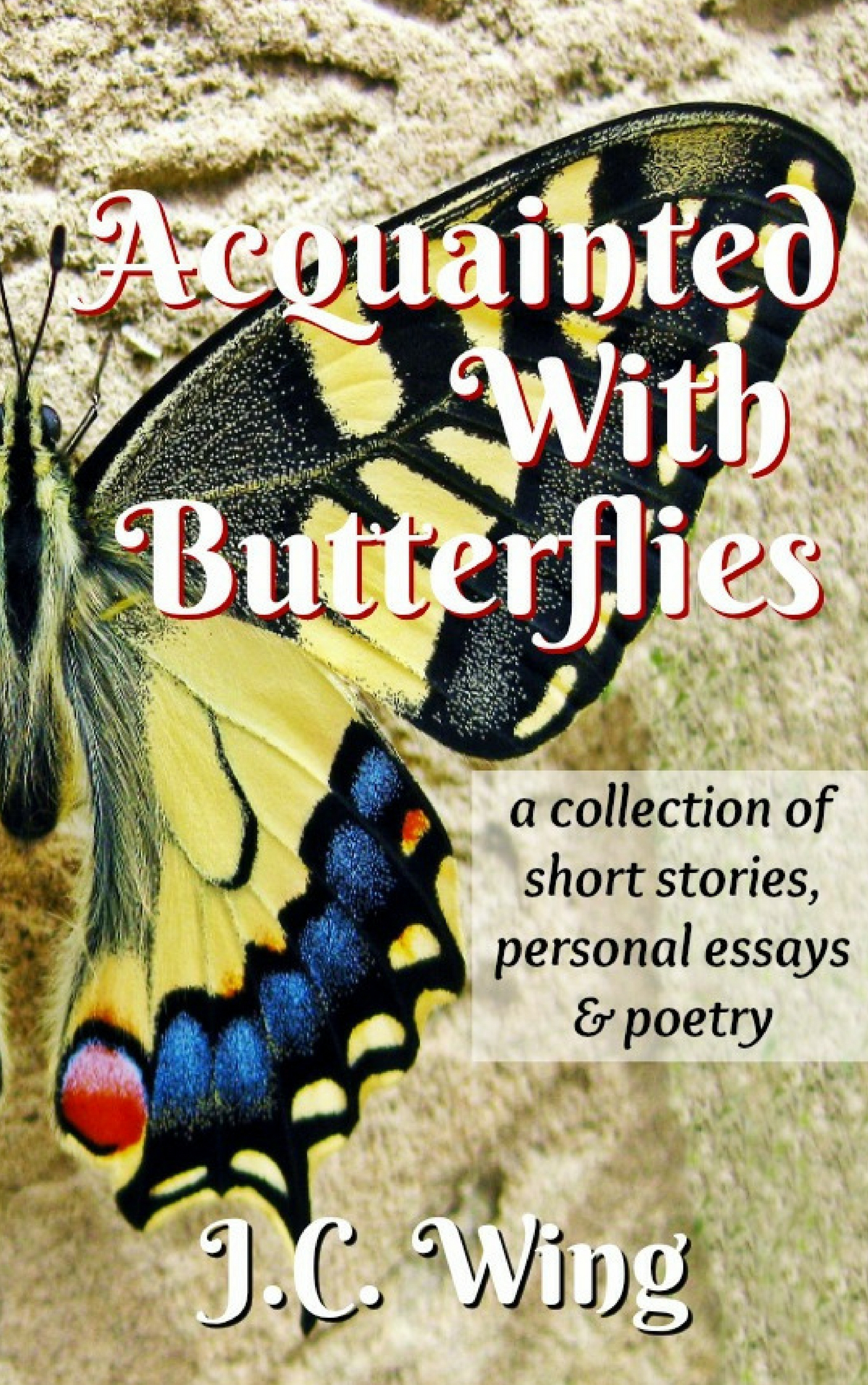 Health Is Wealth Essay Acquainted With Butterflies A Collection Of Short Stories Personal Essays   Federalism Essay Paper also Health Education Essay Smashwords  Acquainted With Butterflies A Collection Of Short  Thesis Statement Examples For Argumentative Essays