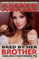 Amber Adams - Bred By Her Brother (Breeding - Sibling Fantasies)