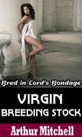 Arthur Mitchell - Virgin Breeding Stock: Bred in Lord's Bondage