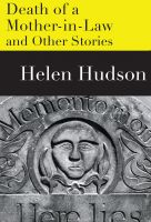Helen Hudson - The Death of a Mother-in-Law and Other Stories