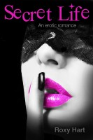 Roxy Hart - Secret Life: An Erotic Romance