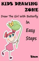 Sham - Kids Drawing Zone : Draw The Girl With Butterfly In Easy Steps