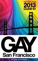 Jon Stapleton - The Stapleton 2013 Gay Guide to San Francisco