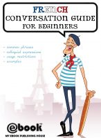 My Ebook Publishing House - French Conversation Guide for Beginners