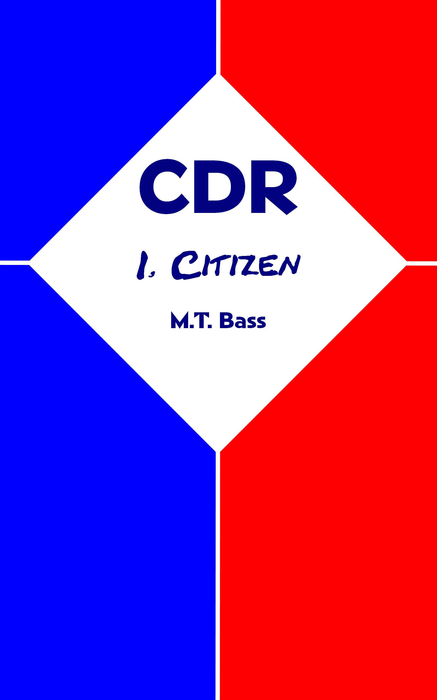 Smashwords – CDR: I, Citizen – a book by M T  Bass