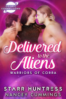 Starr Huntress & Nancey Cummings - Delivered to the Aliens: Warriors of Corra