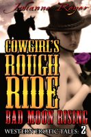 Julianne Reyer - Cowgirl's Rough Ride: Bad Moon Rising (Western Erotica)