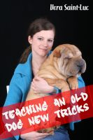 Vera Saint-Luc - Teaching an Old Dog New Tricks (Bestiality Animal Sex Erotica)