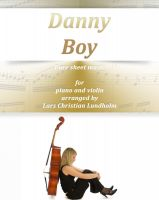 Pure Sheet Music - Danny Boy Pure sheet music for piano and violin. Traditional folk tune arranged by Lars Christian Lundholm