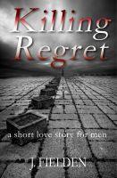 John Fielden - Killing Regret