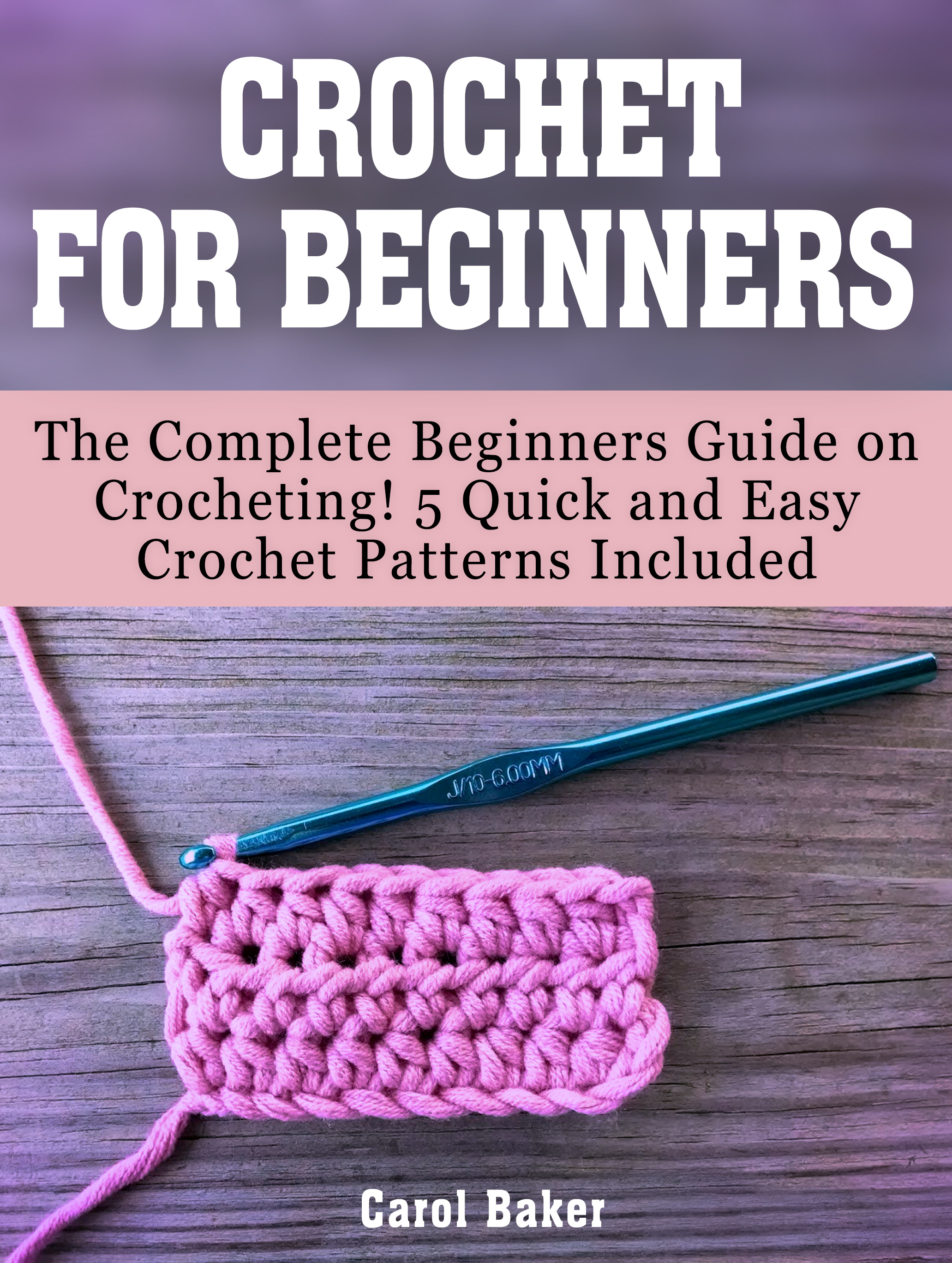 Smashwords Crochet For Beginners The Complete Beginners Guide On