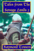 Tales From The Savage Lands 2 by Raymond Towers