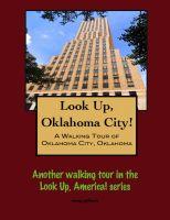 Doug Gelbert - Look Up, Oklahoma City! A Walking Tour of Oklahoma City, Oklahoma