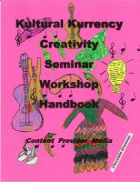 Creativity - Kultural Kurrency Creativity Seminar Workshop Handbook