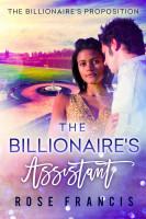 Rose Francis - The Billionaire's Assistant