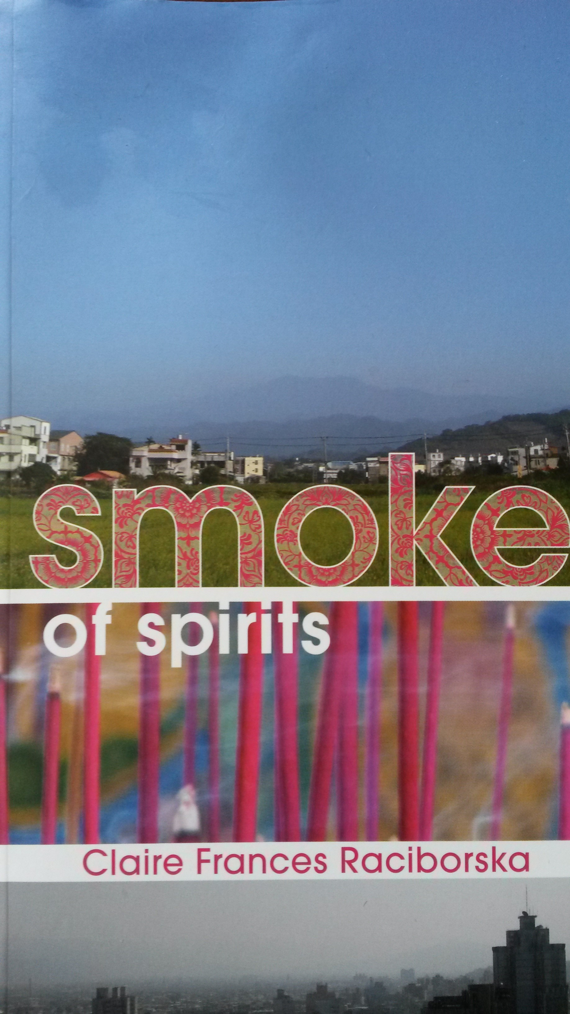 Smoke of Spirits $3.99 'A must-read novel for expats/travellers in Taiwan' – Atulya K. Bingham, author of Ayse's Trail
