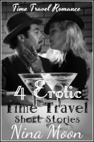 Nina Moon - Time Travel Romance: 4 Erotic Time Travel Short Stories