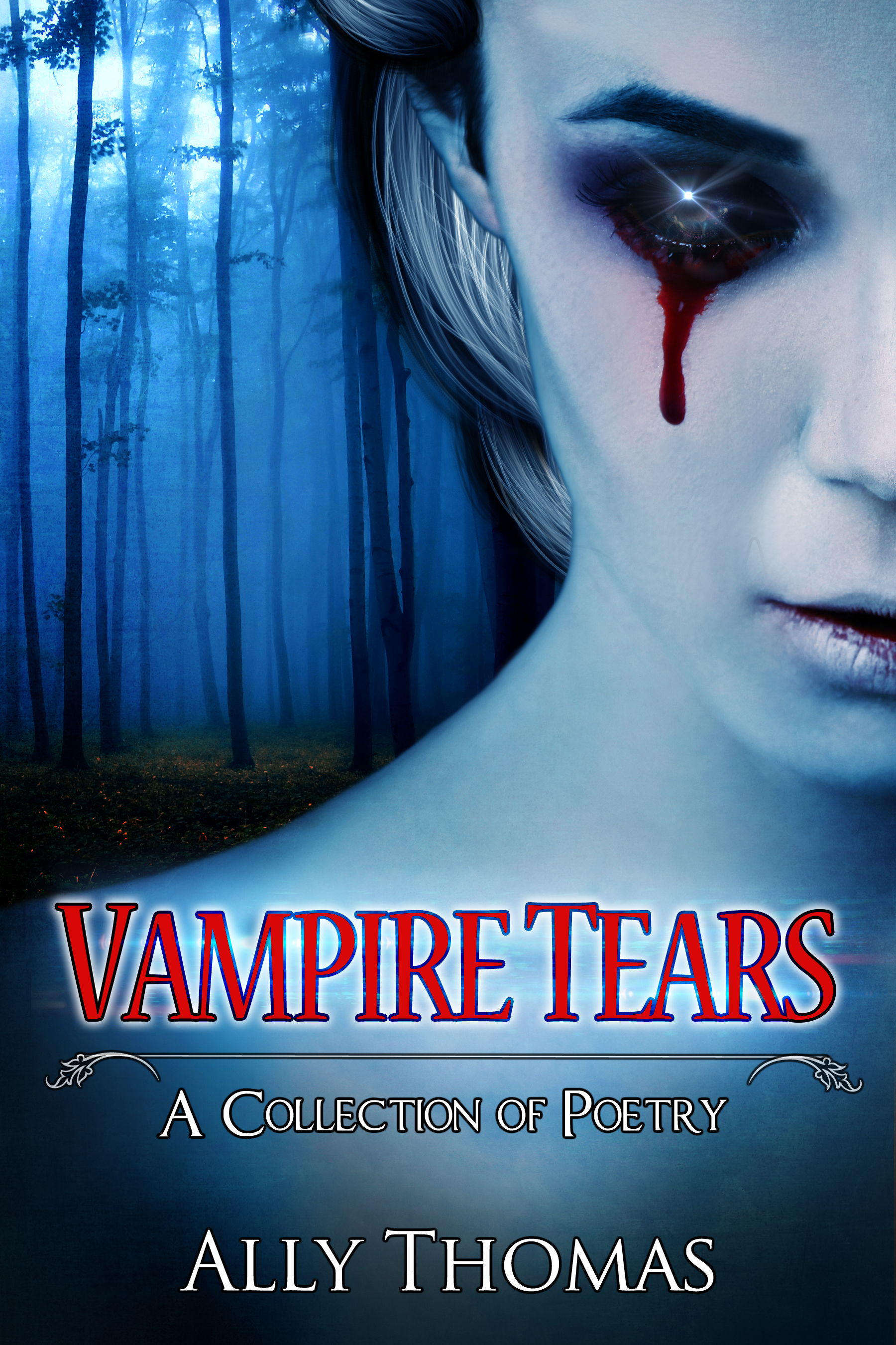 Vampire Tears (A Collection of Poetry), an Ebook by Ally Thomas