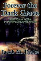 Cover for 'Forever the Dark Grave'