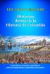 Historias detrás de la historia de Colombia by Eduardo Lemaitre