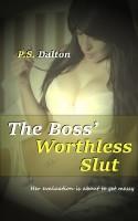 P.S. Dalton - The Boss' Worthless Slut