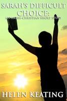 Helen Keating - Sarah's Difficult Choice (An Amish Christian Short Story)