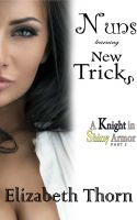 Elizabeth Thorn - Nuns Learning New Tricks #2 - A Knight In Shiny Armor