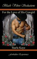 Starla Kaye - For the Love of His Cowgirl
