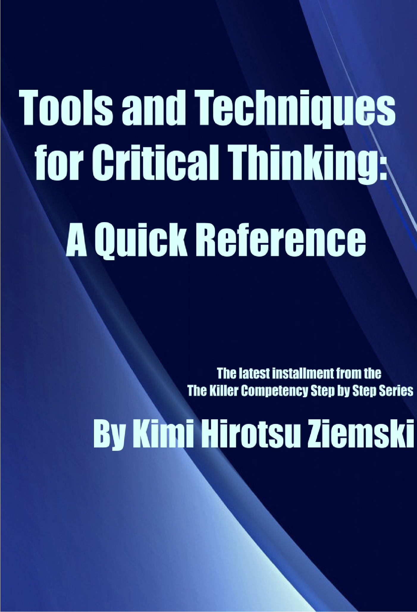 tools and techniques for critical thinking In both the academic and professional worlds, greater emphasis has been placed on critical thinking skills in the united states in recent years with that has come a rash of new educational products, techniques, and software designed to help develop those skills in children, teenagers, and adults alike.