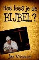 Jan Vermeer - Hoe Lees Je De Bijbel?