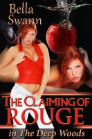 Bella Swann - The Claiming of Rouge in the Deep Woods