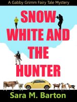 Cover for 'Snow White and the Hunter: A Gabby Grimm Fairy Tale Mystery #1'