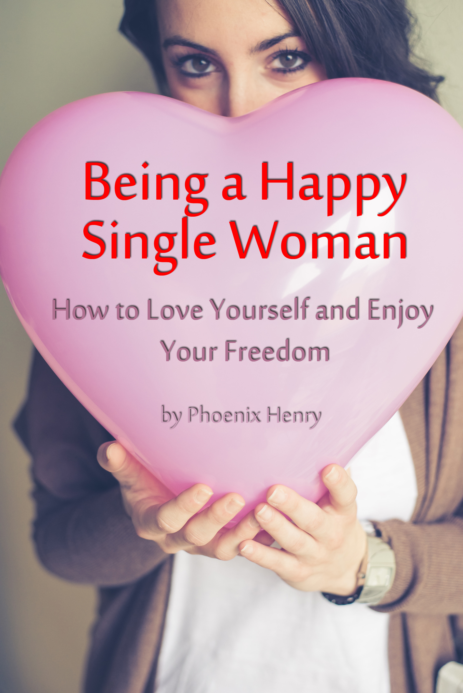 Smashwords being a happy single woman how to love yourself and readers ccuart Image collections