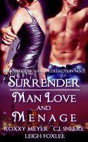 C.J. Sneere - Surrender: Man Love and Menage (Surrender Novella Collection No. 2)