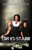 Leonard Anderson Jr - Drug Starr: The Take Down