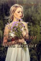 Cover for 'The Scent of Wild Heather'