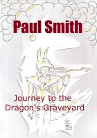 Paul Smith - Journey to the Dragon's Graveyard (Star Plague Journals Book 3)