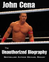 Michael Essany - John Cena: The Unauthorized Biography
