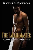 Kathi S Barton - The Faerie Master