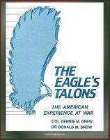 Progressive Management - The Eagle's Talons: The American Experience at War - U.S. War History, American Revolution, Civil War, World War I, World War II, Korean War, Vietnam War, America's Minor Wars