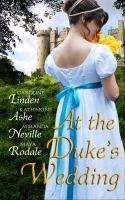 Miranda Neville - At the Duke's Wedding (A romance anthology)
