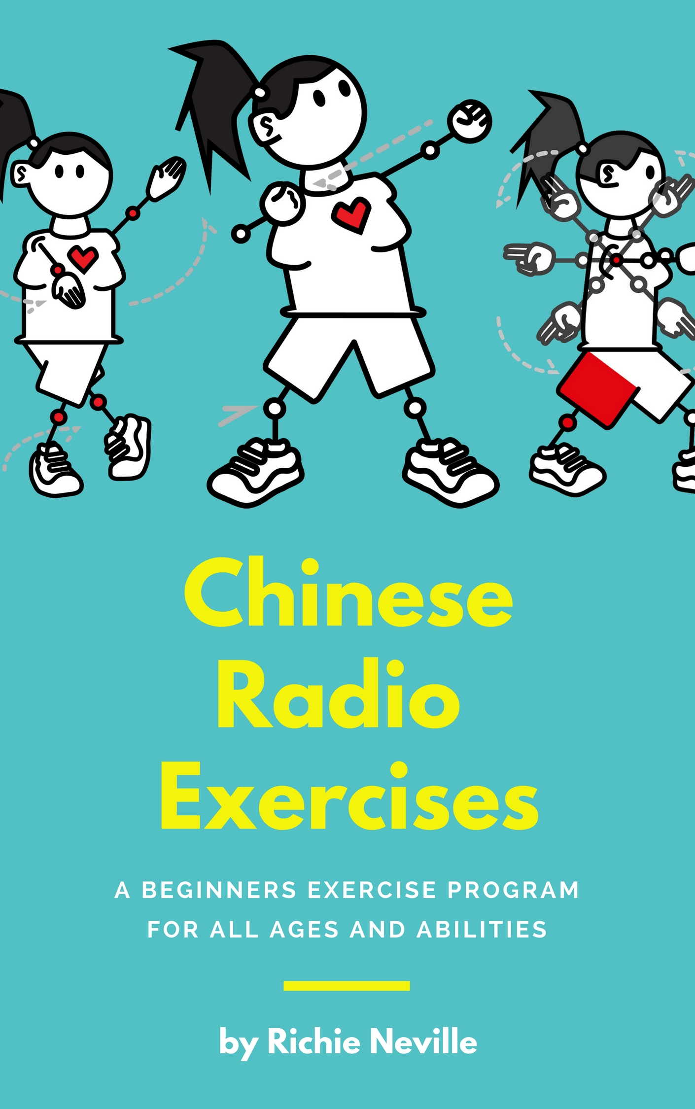 Chinese Radio Exercises: A Beginners Exercise Program for all Ages and  Abilities, an Ebook by Richie Neville