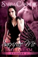 Sarra Cannon - Sacrifice Me: The Dream (Episode 2)