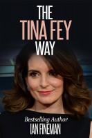 Ian Fineman - The Tina Fey Way