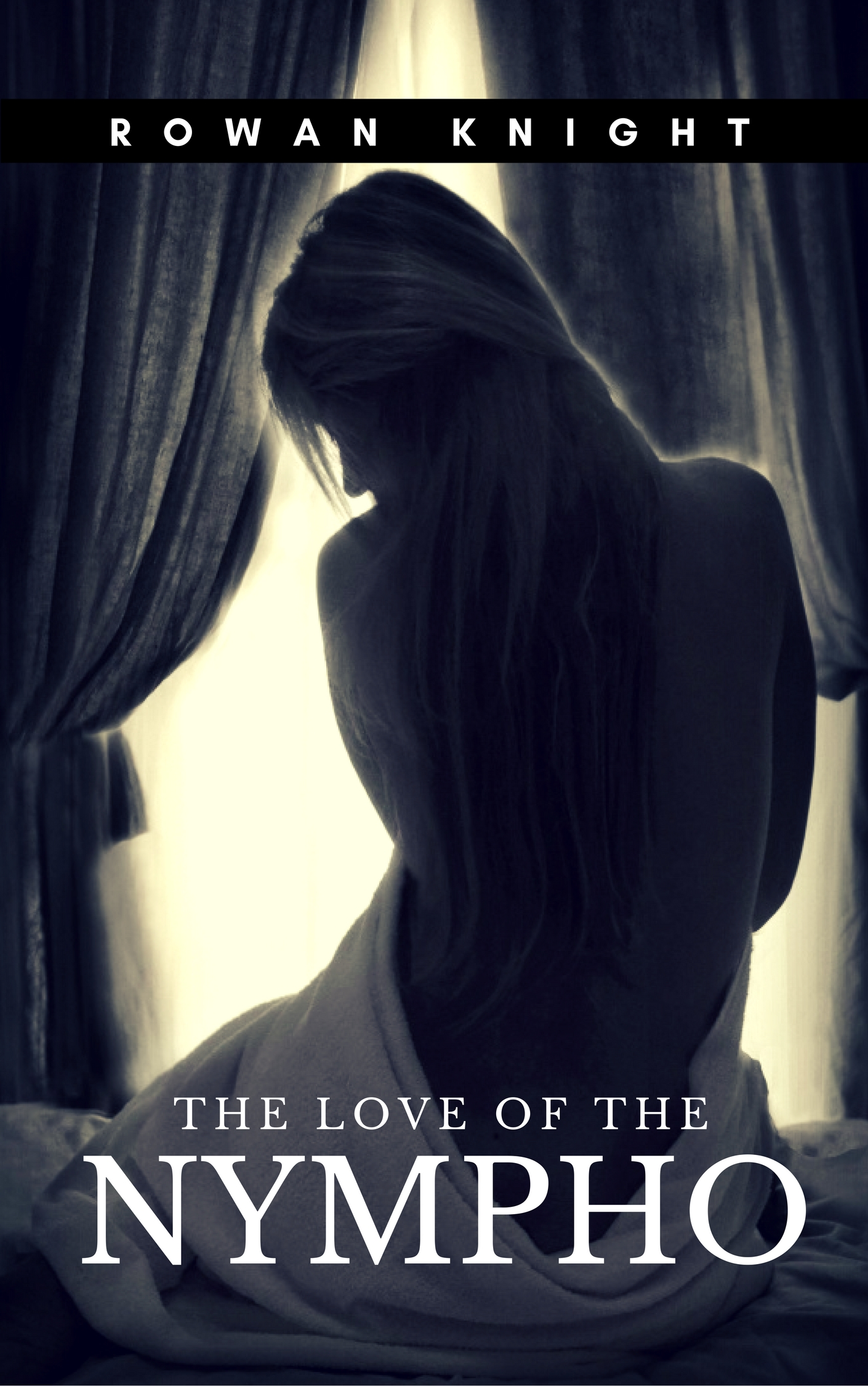 The Love of the Nympho, an Ebook by Rowan Knight