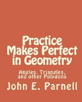 John Parnell - Practice Makes Perfect in Geometry: Angles, Triangles and other Polygons