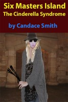 Candace Smith - Six Masters Island - The Cinderella Syndrome